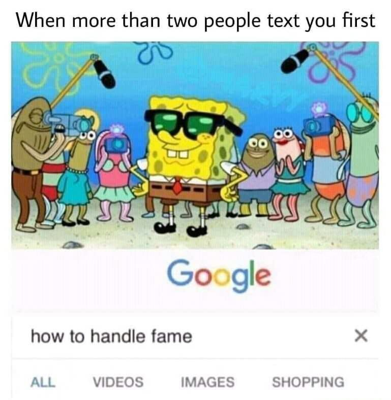 How to handle fame When more than two people text you first