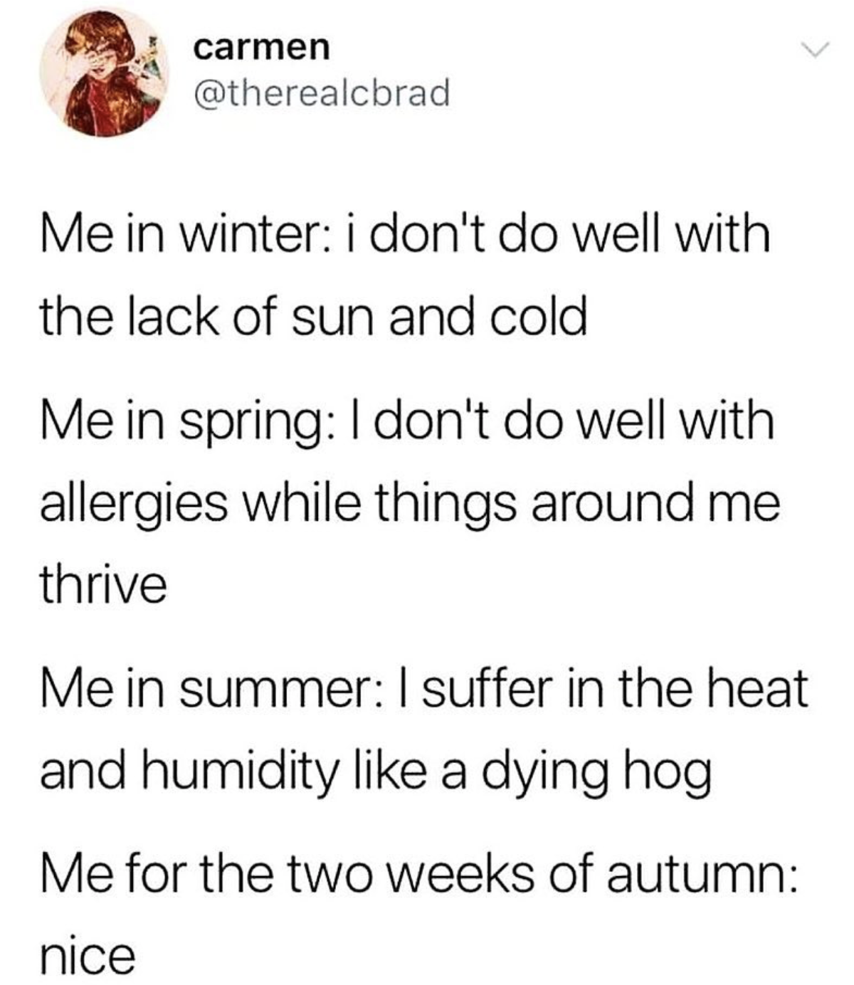 Me in winter: i don't do well with the lack of sun and cold